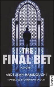 Abdelilah Hamdouchi The Final Bet
