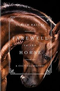 Farewell to the Horse Ulrich Raulff