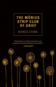 The Mobius Strip Club of Grief Bianca Stone