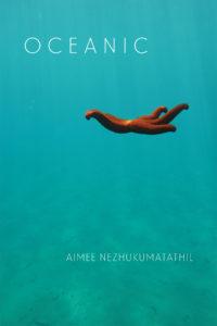 Aimee Nezhukumatathil Oceanic