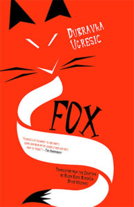 Dubravka Ugresic, Fox