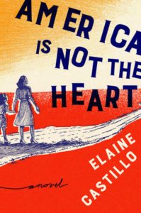 Elaine Castillo, America is Not the Heart