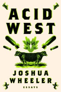 Joshua Wheeler, Acid West