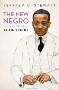 The New Negro The Life of Alain Locke Jeffrey C. Stewart