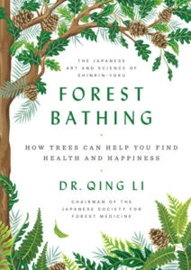 Dr. Qing Li, Forest Bathing