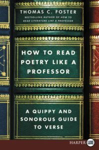 How to Read Poetry Like a Professor Thomas C. Foster
