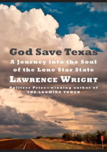 God Saves Texas Lawrence Wright