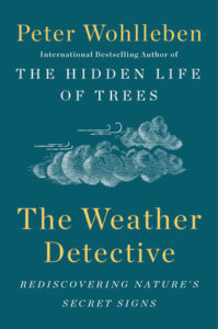 The Weather Detective Peter Wohlleben