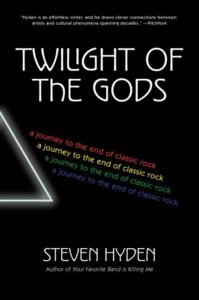 Twilight of the Gods Steven Hyden