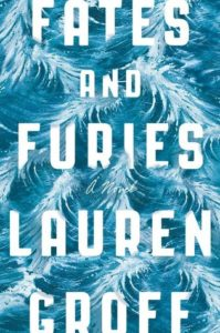 Lauren Groff, Fates and Furies