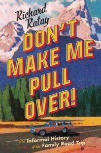 Don't Make Me Pull Over! Richard Ratay