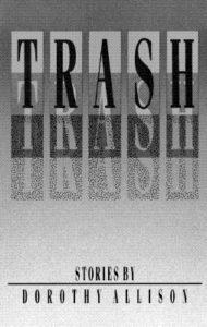 Dorothy Allison Trash