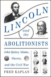 Lincoln and the Abolitionists Fred Kaplan