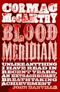 Blood Meridian, Cormac McCarthy