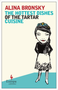 Alina Bronsky, The Hottest Dishes of the Tartar Cuisine