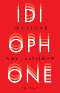 Amy Fusselman Idiophone
