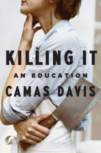 Camas Davis, Killing It