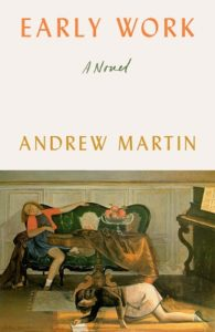 Early Work, Andrew Martin