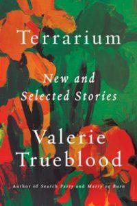 Terrarium - Valerie Trueblood
