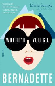 Maria Semple, Where'd You Go, Bernadette