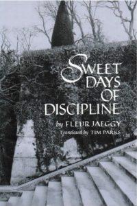 Fleur Jaeggy, Sweet Days of Discipline
