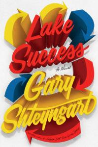 """Lake Success"" by Gary Shteyngart"