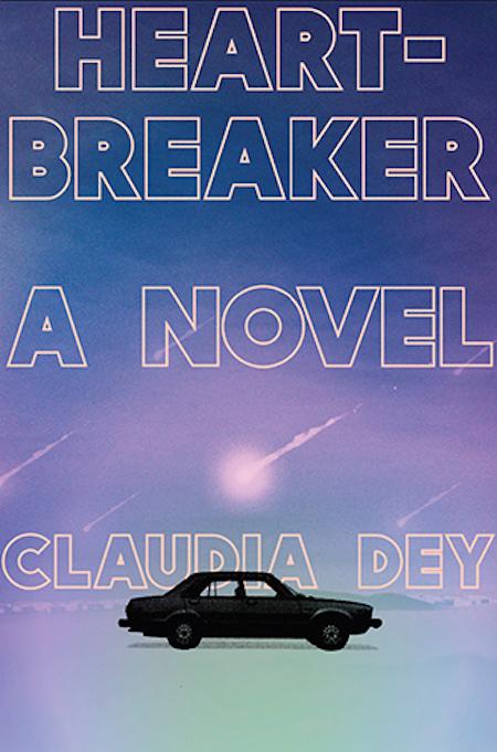 Claudia Dey, Heartbreaker (Random House)