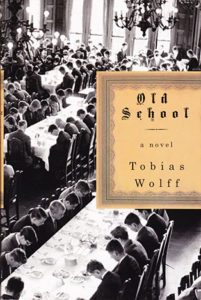 Tobias Wolff, Old School