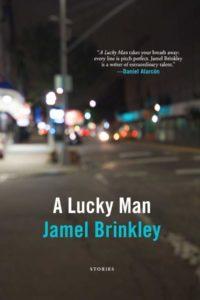 Jamel Brinkley, A Lucky Man