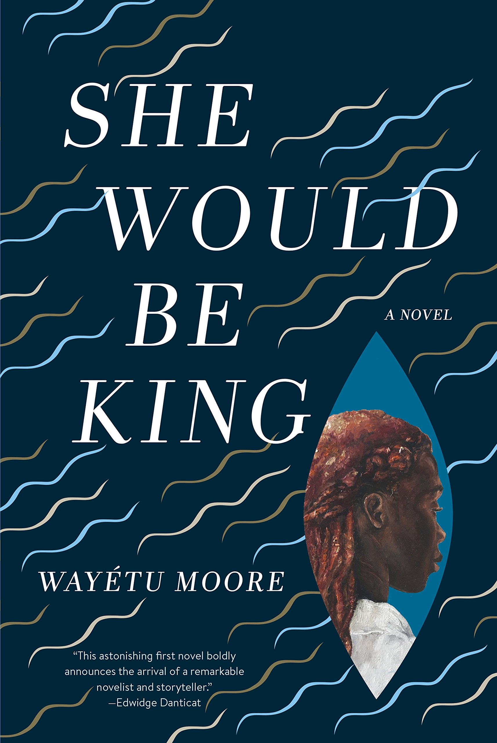 Wayétu Moore, <em>She Would Be King</em>, design by Kimberly Glyder, inset painting by Kula Moore (Graywolf)