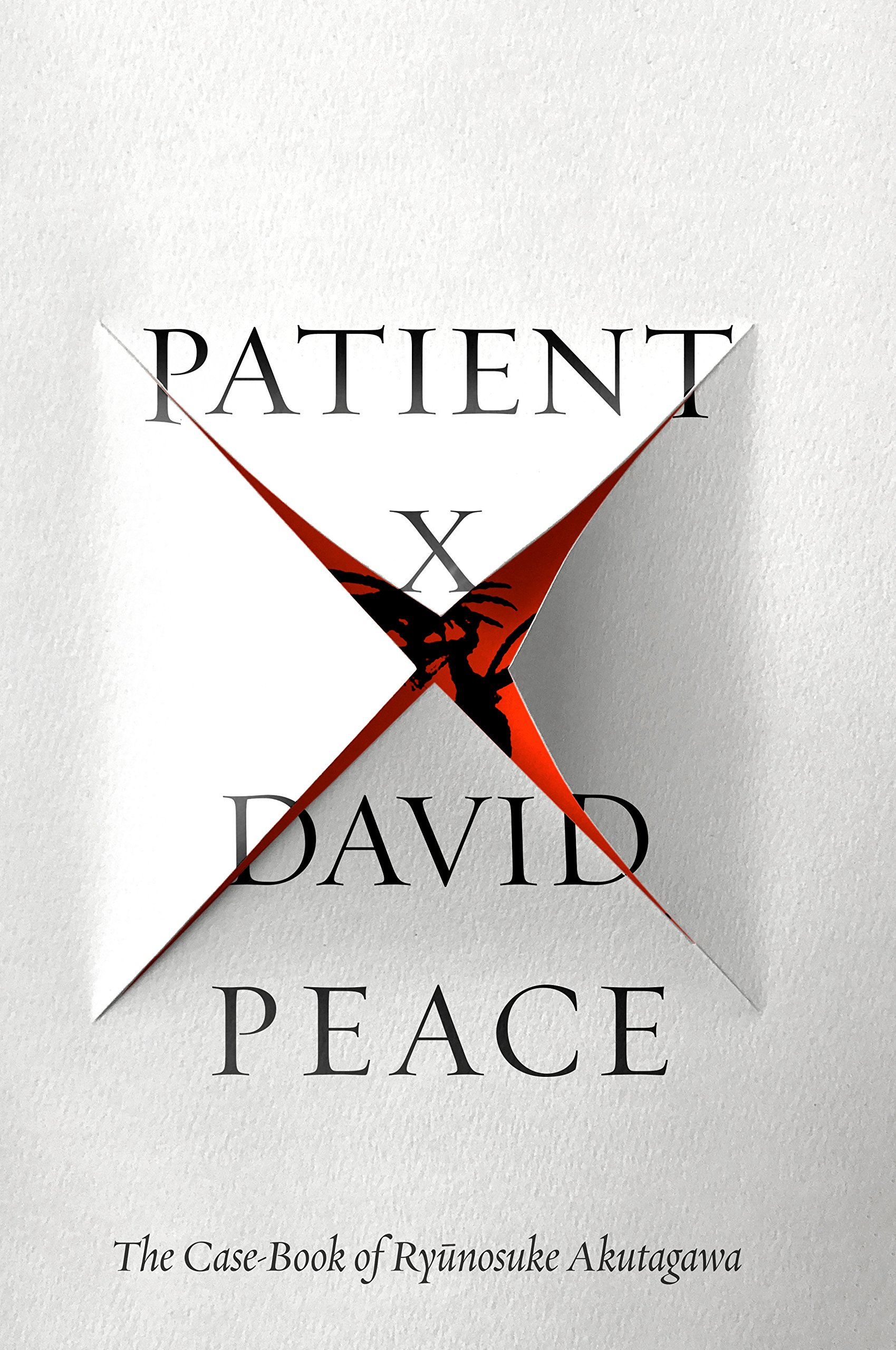 David Peace, <em>Patient X</em>, design by Tyler Comrie (Knopf)
