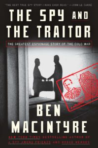 Ben Macintyre, The Spy and the Traitor