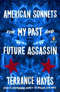 Terrance Hayes, American Sonnets for My Past and Future Assassin