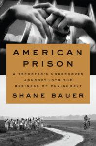 Shane Bauer, American Prison