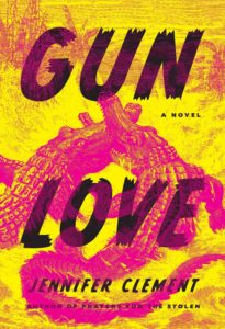 Jennifer Clement, Gun Love