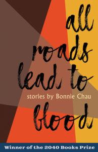 Bonnie Chau, All Roads Lead to Blood