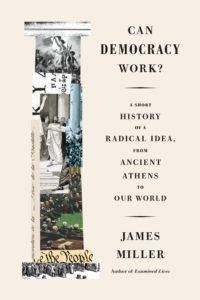James Miller Can Democracy Work