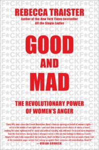 Rebecca Traister, Good and Mad