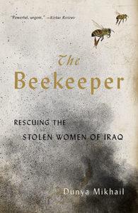 Dunya Mikhail, The Beekeeper: Rescuing the Stolen Women of Iraq