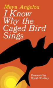 Maya Angelou, I Know Why the Caged Bird Sings