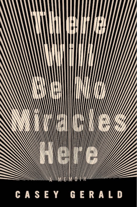 Casey Gerald, <em>There Will Be No Miracles Here</em>, Riverhead Books; design by Grace Han (October 2, 2018)