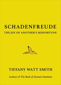 SCHADENFREUDE The Joy of Another's Misfortune