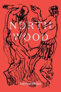 Maryse Meijer, Northwood, Black Balloon Publishing; design by Jonathan Yamakami, illustrations by Rufus Newell. (November 6, 2018)
