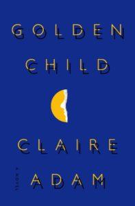 Claire Adam, Golden Child
