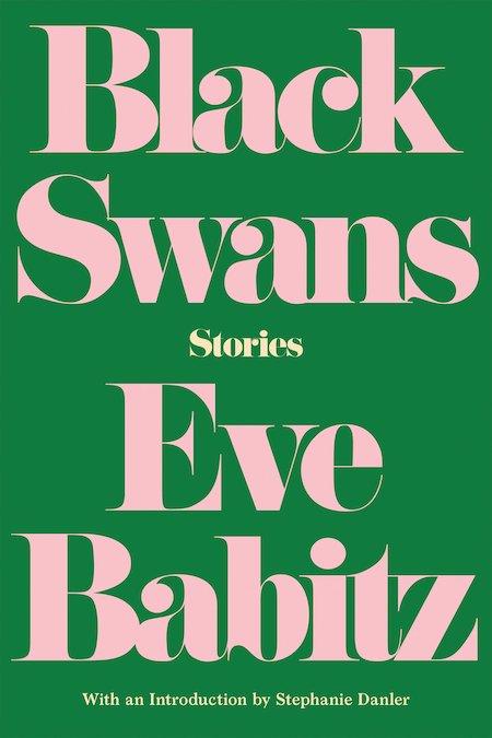 Eve Babitz, <em>Black Swans</em>, design by Kelly Winton (Counterpoint)