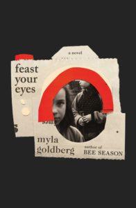 Myla Goldberg, Feast Your Eyes
