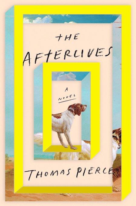 Thomas Pierce, <em>The Afterlives</em>, design by Grace Han