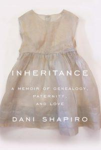 Dani Shapiro, Inheritance: A Memoir of Genealogy, Paternity and Love