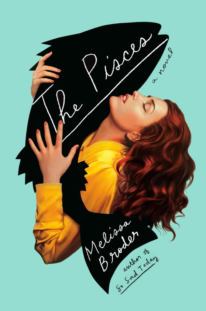 Melissa Broder, <em>The Pisces</em>, design by Rachel Willey, illustration by Tim O'Brien