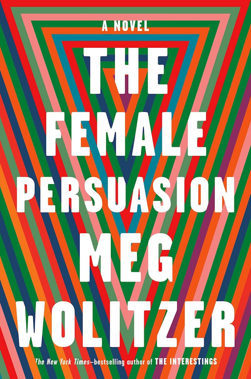 Meg Wolitzer, <em>The Female Persuasion</em>, designed by Ben Denzer, (Riverhead)
